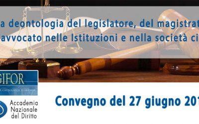 La deontologia del legislatore, del magistrato, dell'avvocato nelle Istituzioni e nella società civile